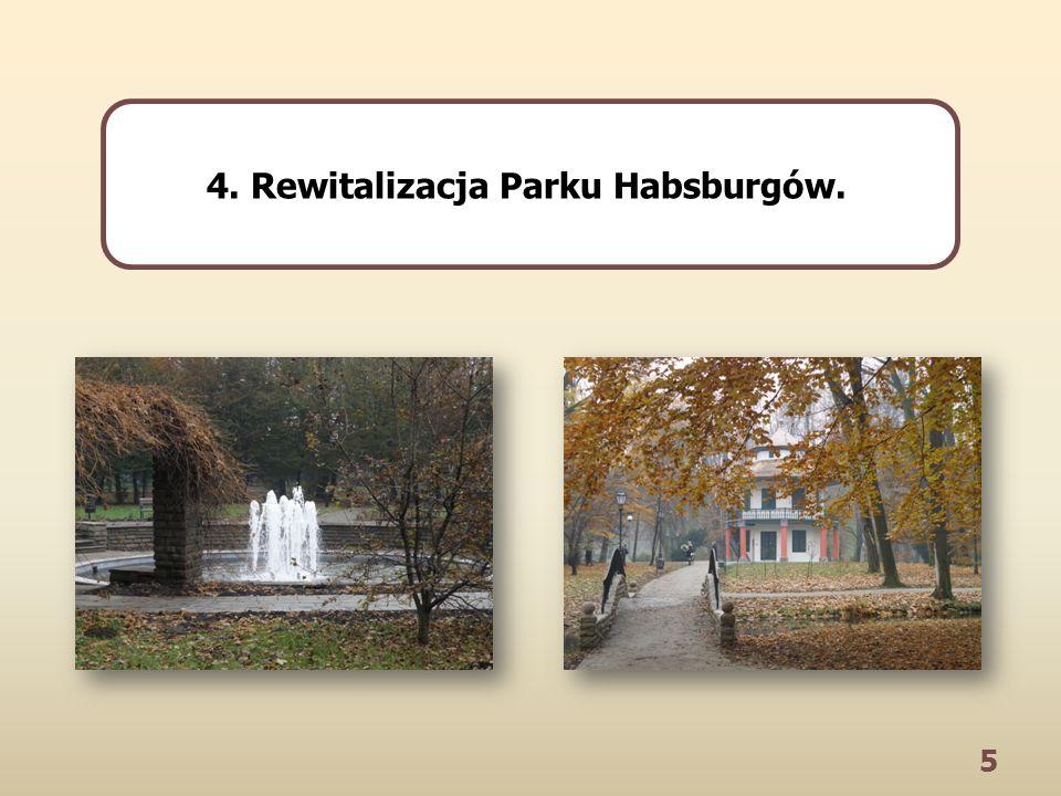 5 4. Rewitalizacja Parku Habsburgów.