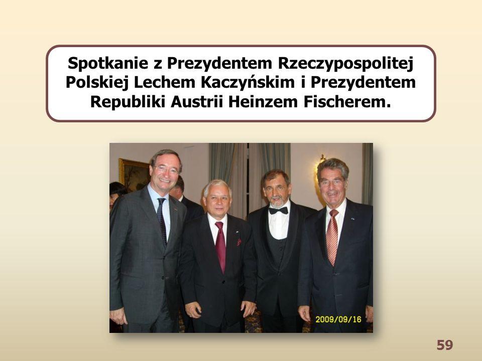 59 Spotkanie z Prezydentem Rzeczypospolitej Polskiej Lechem Kaczyńskim i Prezydentem Republiki Austrii Heinzem Fischerem.