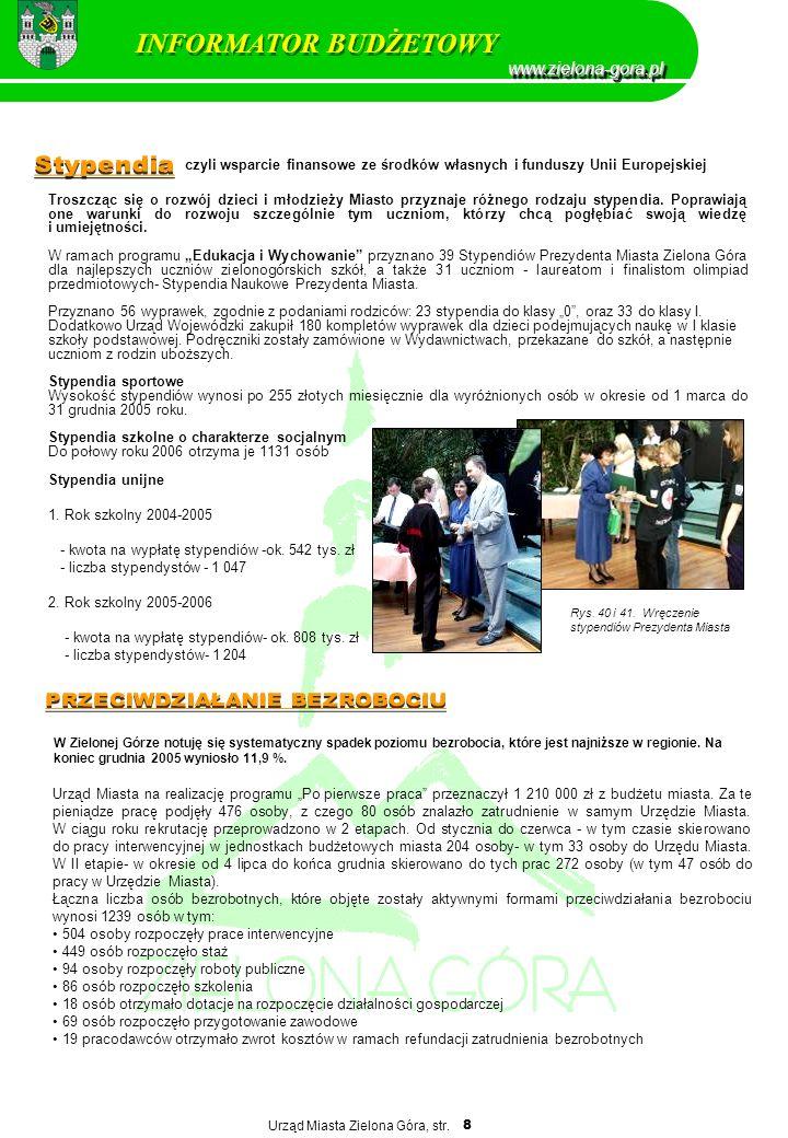 Urząd Miasta Zielona Góra, str. 8 Troszcząc się o rozwój dzieci i młodzieży Miasto przyznaje różnego rodzaju stypendia. Poprawiają one warunki do rozw