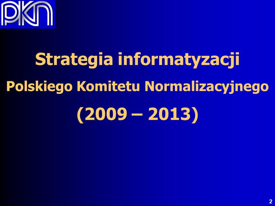 2 Strategia informatyzacji Polskiego Komitetu Normalizacyjnego (2009 – 2013)