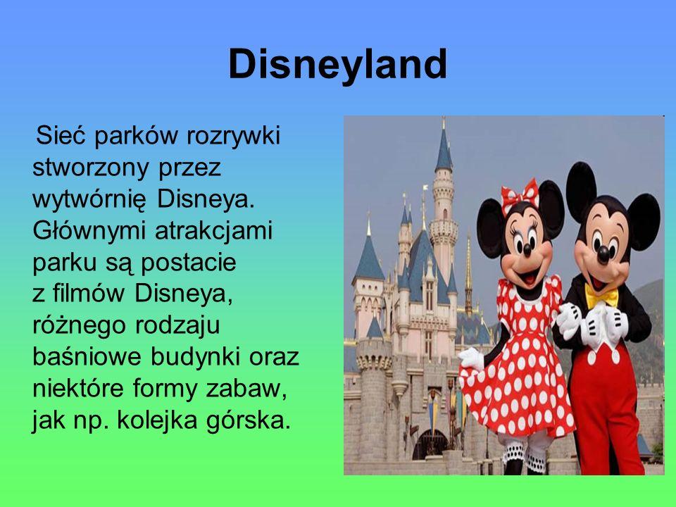Disneyland Sieć parków rozrywki stworzony przez wytwórnię Disneya.