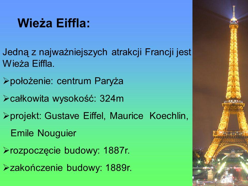 Wieża Eiffla: Jedną z najważniejszych atrakcji Francji jest Wieża Eiffla.