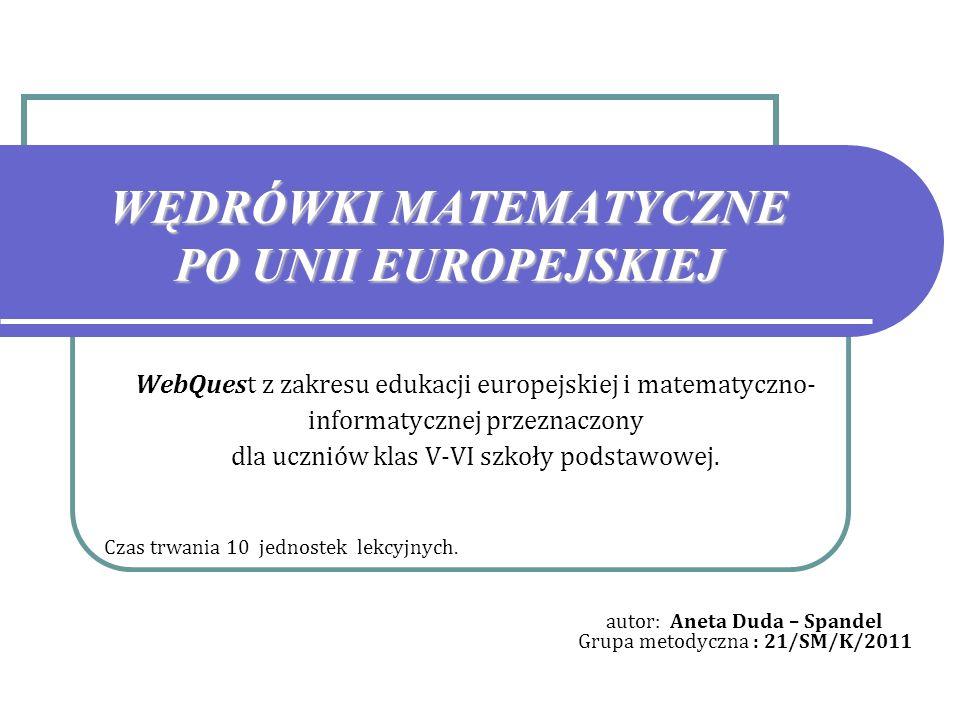 WebQuest z zakresu edukacji europejskiej i matematyczno- informatycznej przeznaczony dla uczniów klas V-VI szkoły podstawowej. Czas trwania 10 jednost