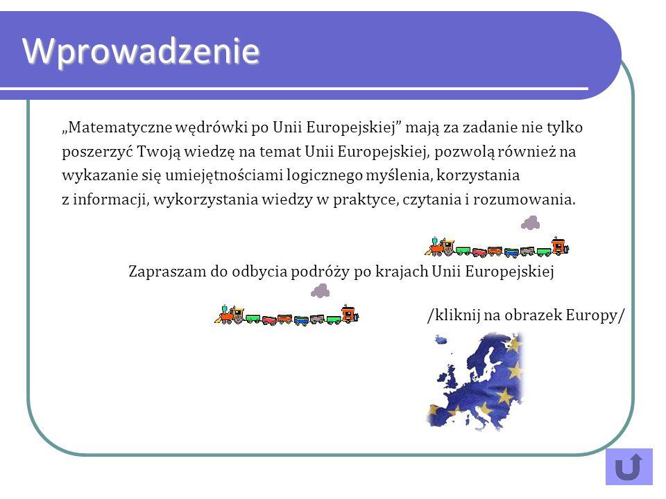 Matematyczne wędrówki po Unii Europejskiej mają za zadanie nie tylko poszerzyć Twoją wiedzę na temat Unii Europejskiej, pozwolą również na wykazanie s