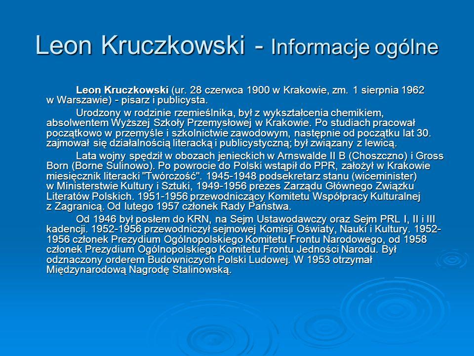 Leon Kruczkowski - Informacje ogólne Leon Kruczkowski (ur.