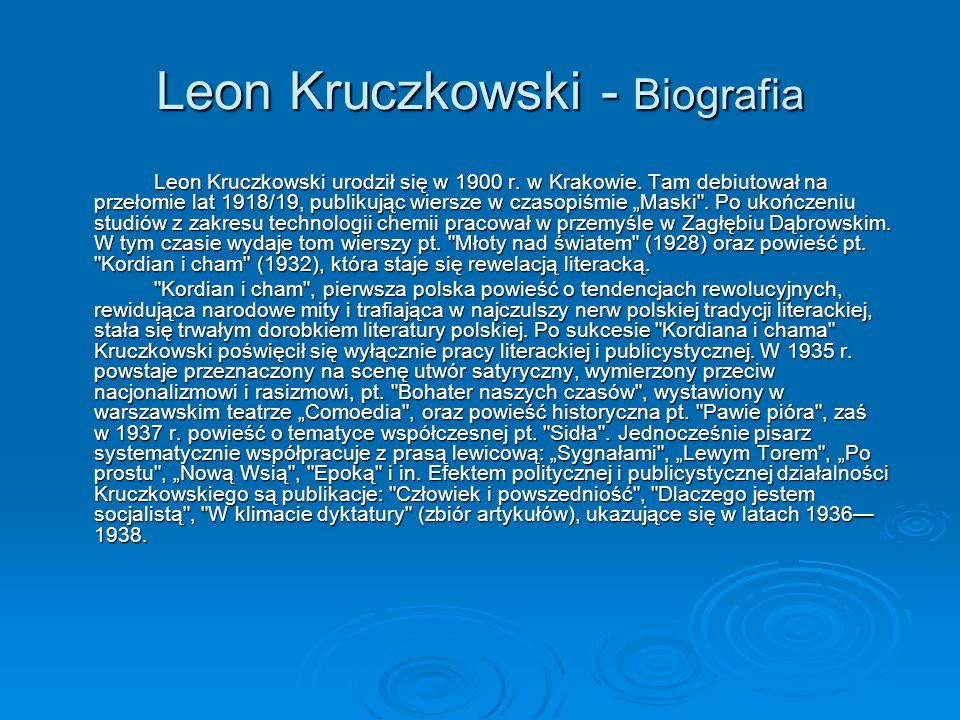 Leon Kruczkowski - Biografia Leon Kruczkowski urodził się w 1900 r.