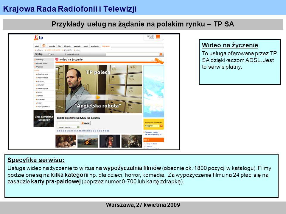 Krajowa Rada Radiofonii i Telewizji Warszawa, 27 kwietnia 2009 Przykłady usług na żądanie na polskim rynku – TP SA Wideo na życzenie To usługa oferowa