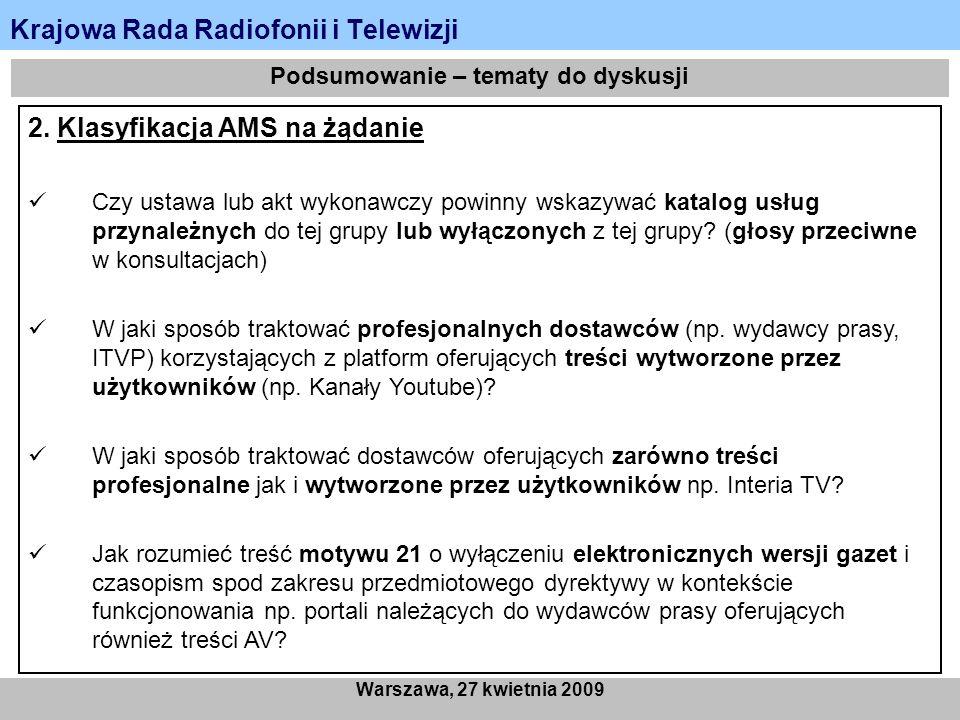 Krajowa Rada Radiofonii i Telewizji Warszawa, 27 kwietnia 2009 Podsumowanie – tematy do dyskusji 2. Klasyfikacja AMS na żądanie Czy ustawa lub akt wyk