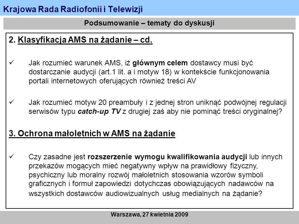 Krajowa Rada Radiofonii i Telewizji Warszawa, 27 kwietnia 2009 Podsumowanie – tematy do dyskusji 2. Klasyfikacja AMS na żądanie – cd. Jak rozumieć war