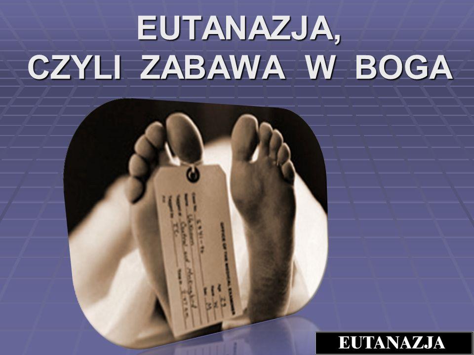 ETYMOLOGIA TERMINU Słowo EUTANAZJA pochodzi od greckiego ε θανασία (euthanasia) Słowo EUTANAZJA pochodzi od greckiego ε θανασία (euthanasia) Dosłowne tłumaczenie: eu – dobra, thanatos - śmierć dobra śmierć Dosłowne tłumaczenie: eu – dobra, thanatos - śmierć dobra śmierć Eutanazja jest pojęciem przede wszystkim z dziedziny etyki (zwłaszcza bioetyki) i prawa.