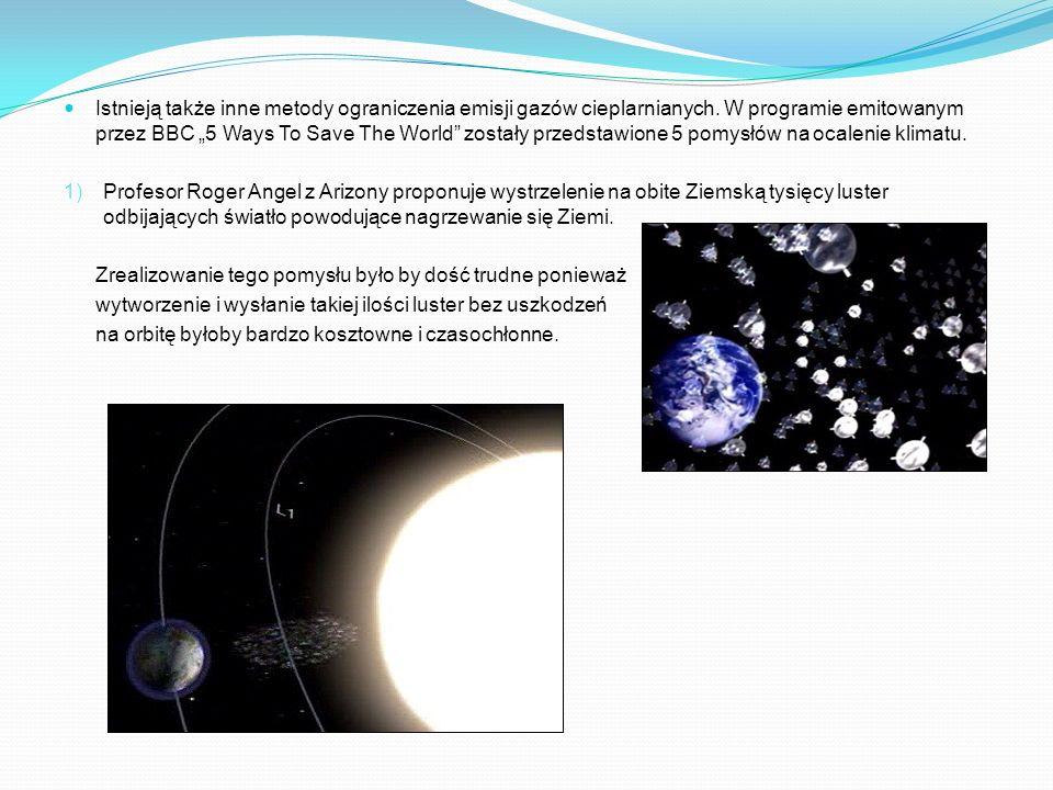 Istnieją także inne metody ograniczenia emisji gazów cieplarnianych. W programie emitowanym przez BBC 5 Ways To Save The World zostały przedstawione 5