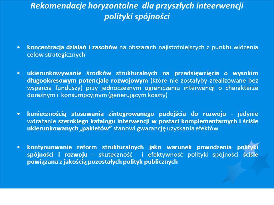 Rekomendacje horyzontalne dla przyszłych inteerwencji polityki spójności koncentracja działań i zasobów na obszarach najistotniejszych z punktu widzen