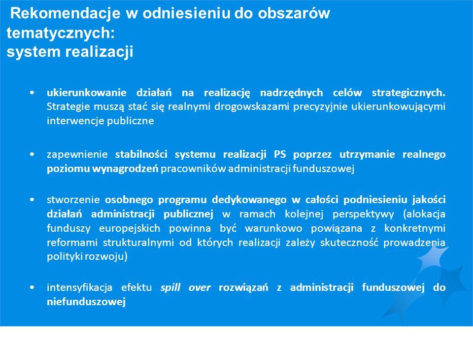 Rekomendacje w odniesieniu do obszarów tematycznych: system realizacji ukierunkowanie działań na realizację nadrzędnych celów strategicznych. Strategi