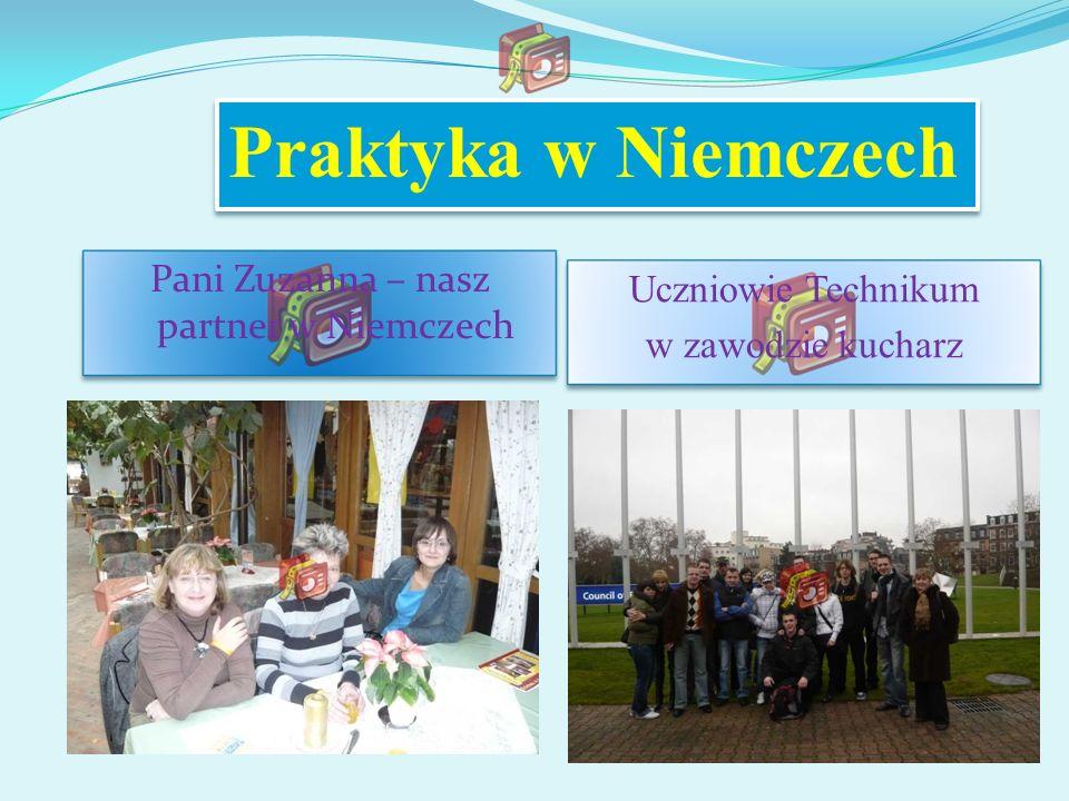 Uczniowie Technikum w zawodzie kucharz Pani Zuzanna – nasz partner w Niemczech Praktyka w Niemczech