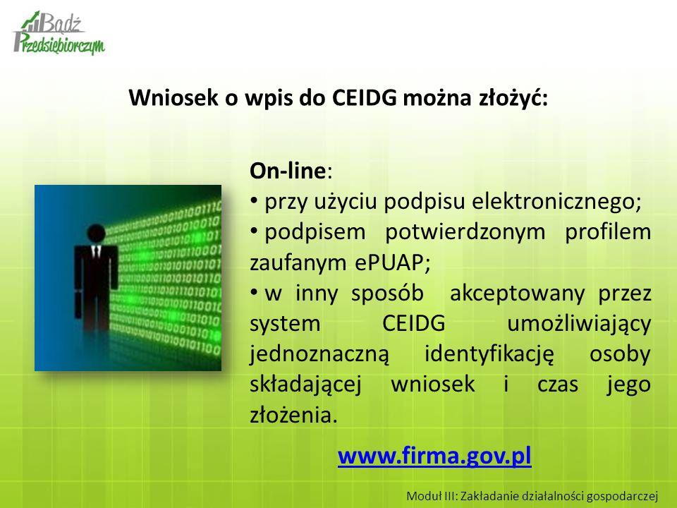 On-line: przy użyciu podpisu elektronicznego; podpisem potwierdzonym profilem zaufanym ePUAP; w inny sposób akceptowany przez system CEIDG umożliwiają