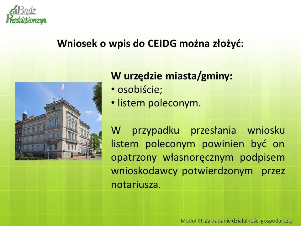 W urzędzie miasta/gminy: osobiście; listem poleconym. W przypadku przesłania wniosku listem poleconym powinien być on opatrzony własnoręcznym podpisem