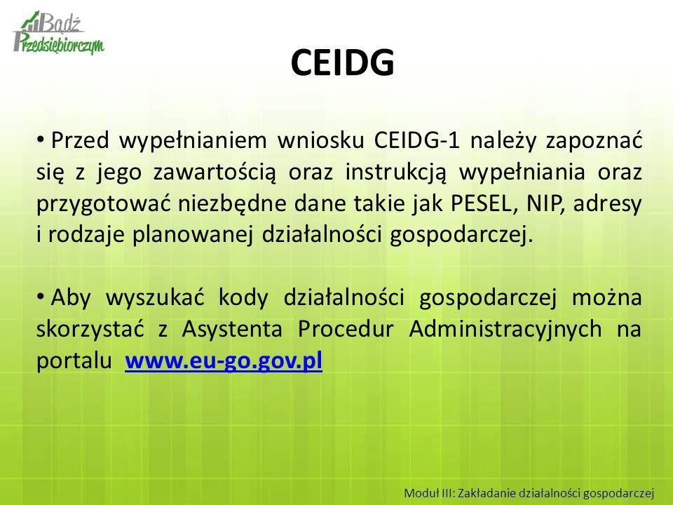 Centralna Ewidencja i Informacja o Działalności Gospodarczej Rejestracja w CEIDG jest wolna od opłat.