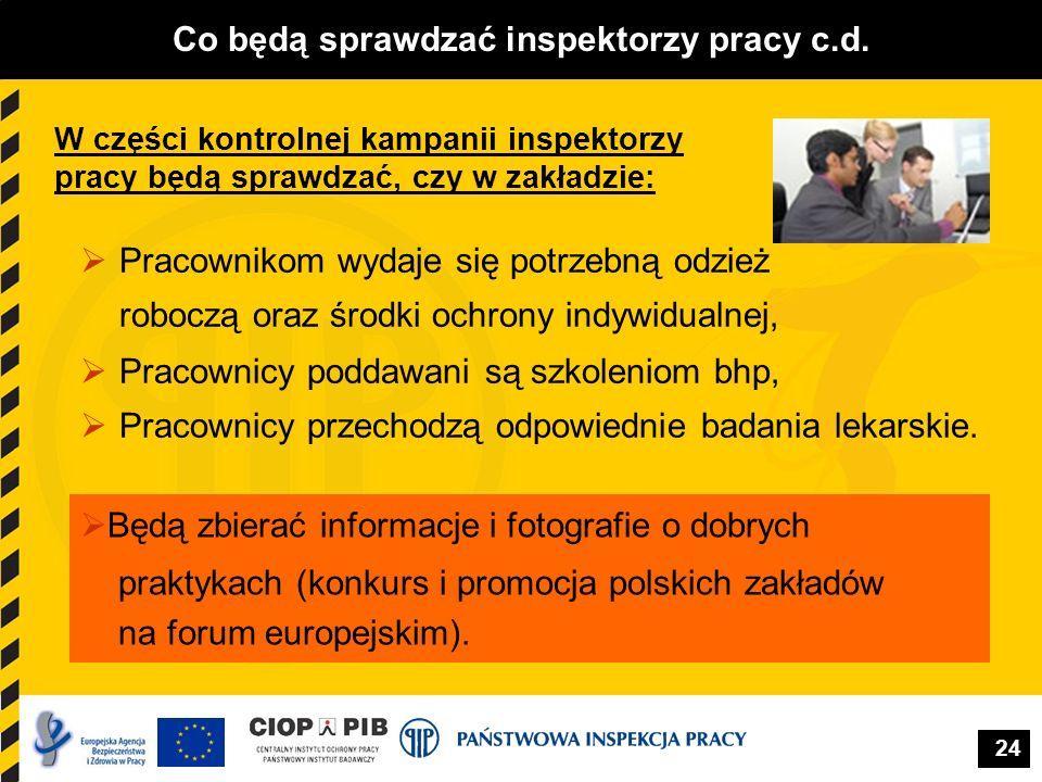 24 Co będą sprawdzać inspektorzy pracy c.d. Pracownikom wydaje się potrzebną odzież roboczą oraz środki ochrony indywidualnej, Pracownicy poddawani są