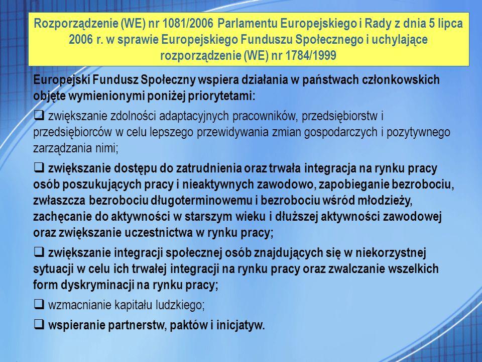 Rozporządzenie (WE) nr 1081/2006 Parlamentu Europejskiego i Rady z dnia 5 lipca 2006 r. w sprawie Europejskiego Funduszu Społecznego i uchylające rozp