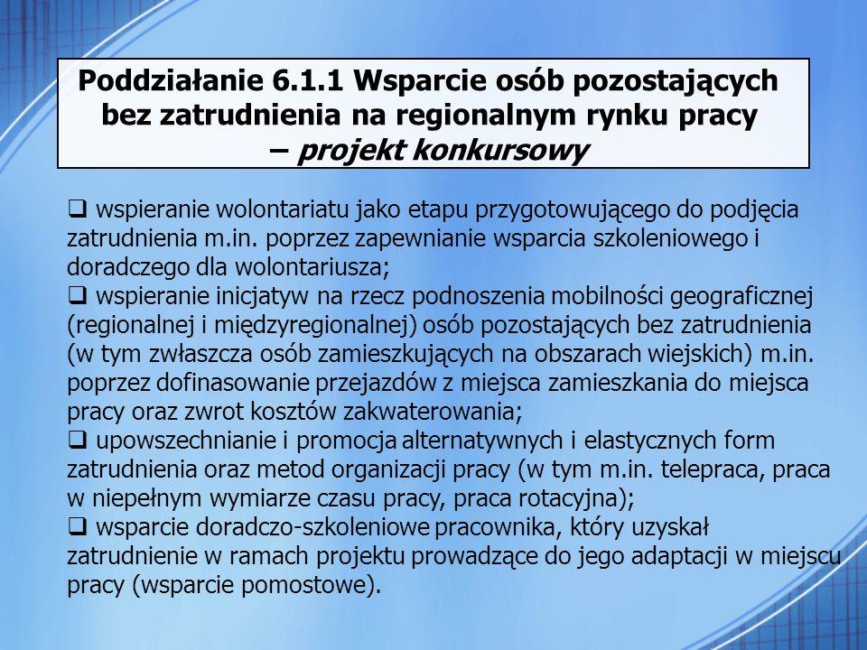 Poddziałanie 6.1.1 Wsparcie osób pozostających bez zatrudnienia na regionalnym rynku pracy – projekt konkursowy wspieranie wolontariatu jako etapu prz