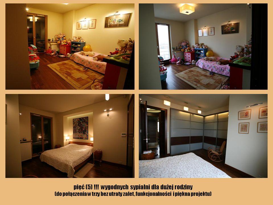 pięć (5) !!! wygodnych sypialni dla dużej rodziny (do połączenia w trzy bez utraty zalet, funkcjonalności i piękna projektu)