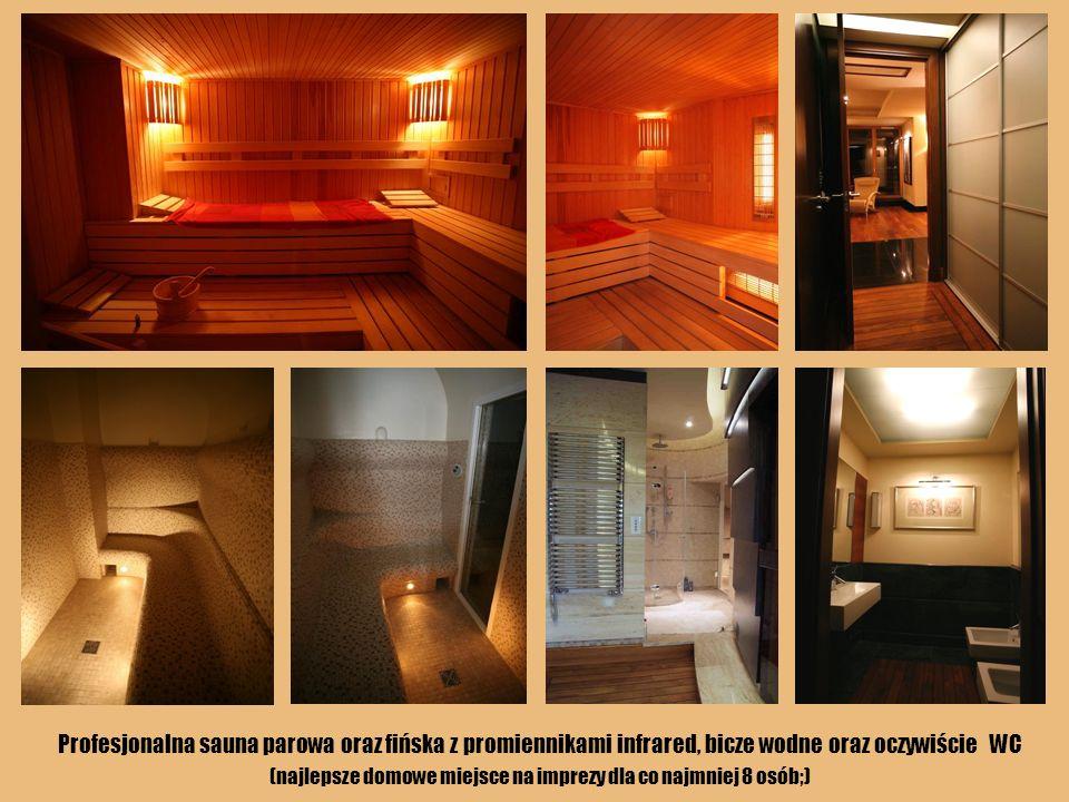 Profesjonalna sauna parowa oraz fińska z promiennikami infrared, bicze wodne oraz oczywiście WC (najlepsze domowe miejsce na imprezy dla co najmniej 8