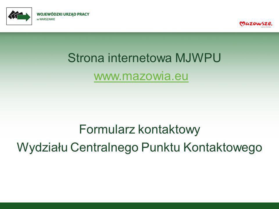 Strona internetowa MJWPU www.mazowia.eu Formularz kontaktowy Wydziału Centralnego Punktu Kontaktowego
