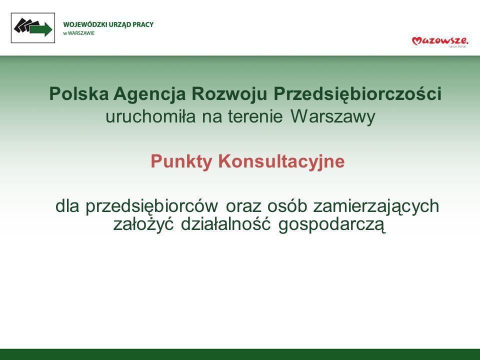 Polska Agencja Rozwoju Przedsiębiorczości uruchomiła na terenie Warszawy Punkty Konsultacyjne dla przedsiębiorców oraz osób zamierzających założyć dzi