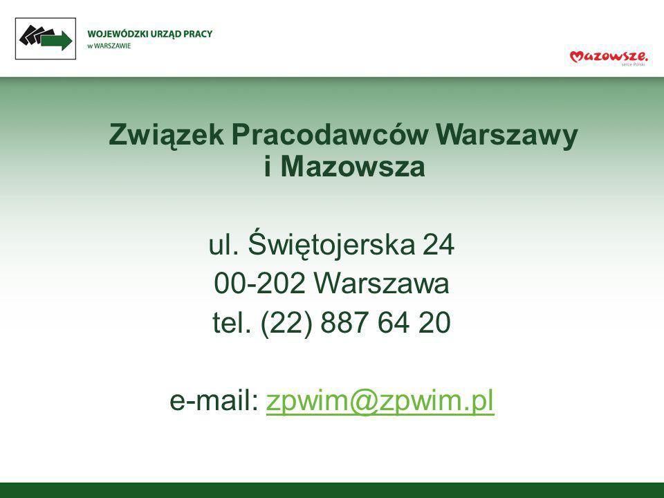 Związek Pracodawców Warszawy i Mazowsza ul. Świętojerska 24 00-202 Warszawa tel. (22) 887 64 20 e-mail: zpwim@zpwim.plzpwim@zpwim.pl