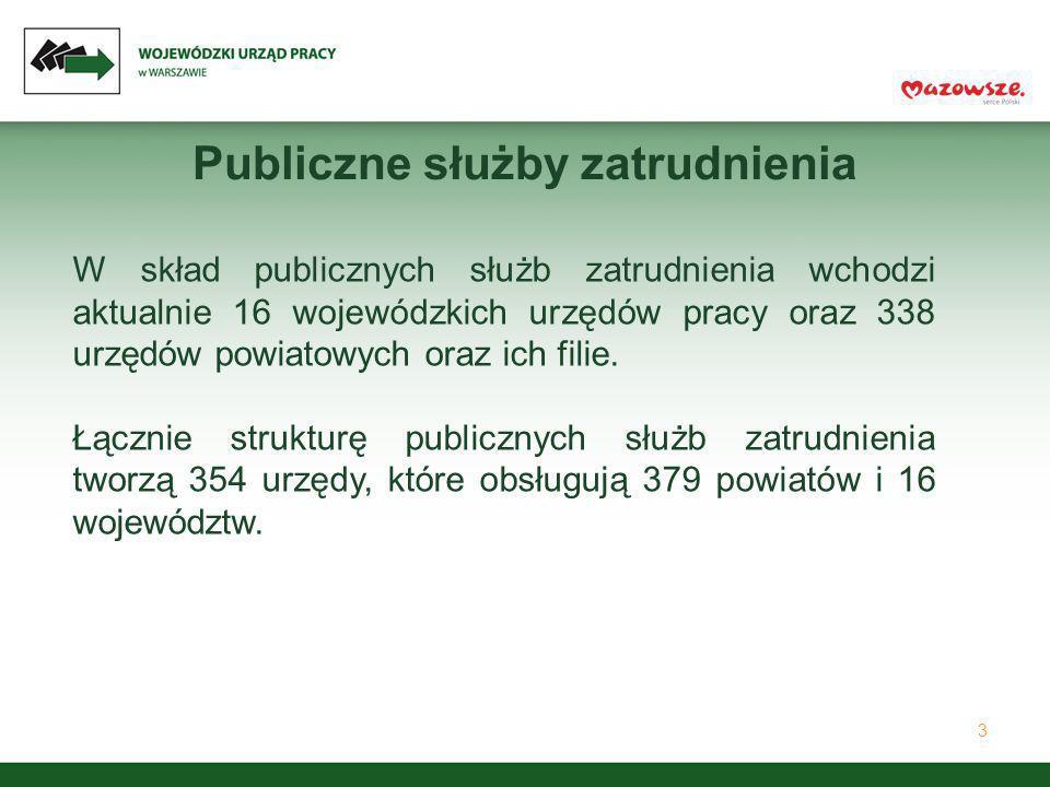 3 Publiczne służby zatrudnienia W skład publicznych służb zatrudnienia wchodzi aktualnie 16 wojewódzkich urzędów pracy oraz 338 urzędów powiatowych or