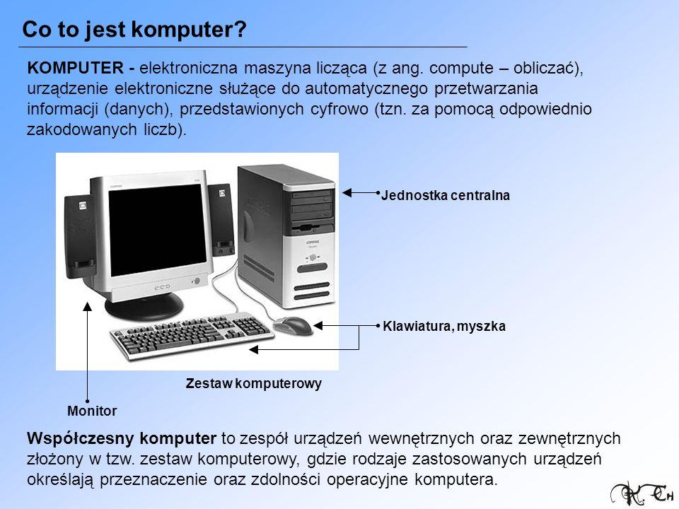 Co to jest komputer? KOMPUTER - elektroniczna maszyna licząca (z ang. compute – obliczać), urządzenie elektroniczne służące do automatycznego przetwar