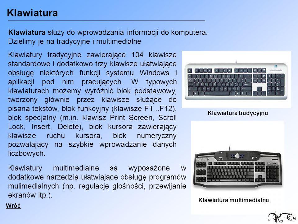Klawiatura Klawiatura służy do wprowadzania informacji do komputera. Dzielimy je na tradycyjne i multimedialne Klawiatury tradycyjne zawierające 104 k