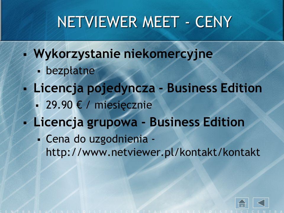 NETVIEWER MEET - CENY Wykorzystanie niekomercyjne bezpłatne Licencja pojedyncza - Business Edition 29.90 / miesięcznie Licencja grupowa - Business Edi