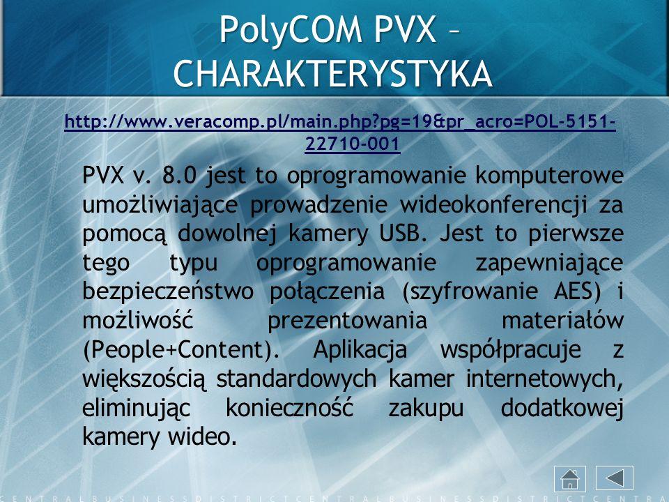 PolyCOM PVX – CHARAKTERYSTYKA http://www.veracomp.pl/main.php?pg=19&pr_acro=POL-5151- 22710-001 PVX v. 8.0 jest to oprogramowanie komputerowe umożliwi
