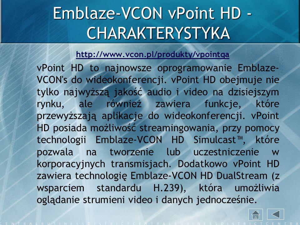 Emblaze-VCON vPoint HD - CHARAKTERYSTYKA http://www.vcon.pl/produkty/vpointqa vPoint HD to najnowsze oprogramowanie Emblaze- VCON's do wideokonferencj