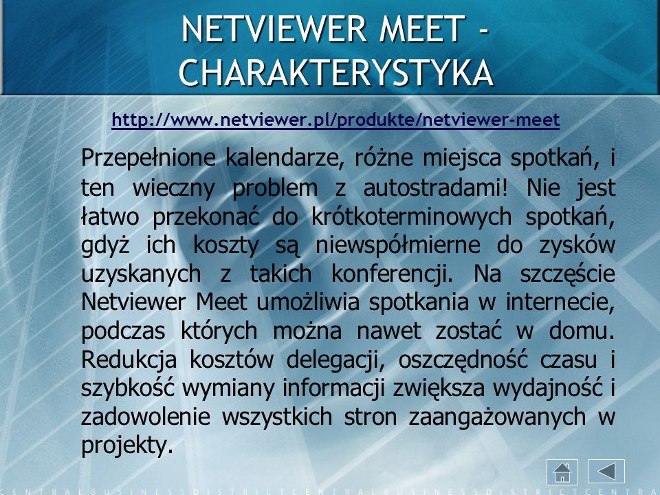 NETVIEWER MEET - CHARAKTERYSTYKA http://www.netviewer.pl/produkte/netviewer-meet Przepełnione kalendarze, różne miejsca spotkań, i ten wieczny problem