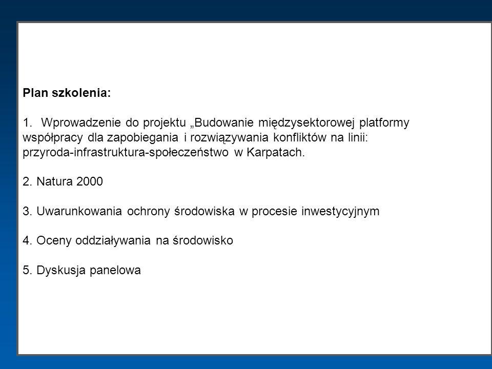 Plan szkolenia: 1.Wprowadzenie do projektu Budowanie międzysektorowej platformy współpracy dla zapobiegania i rozwiązywania konfliktów na linii: przyr