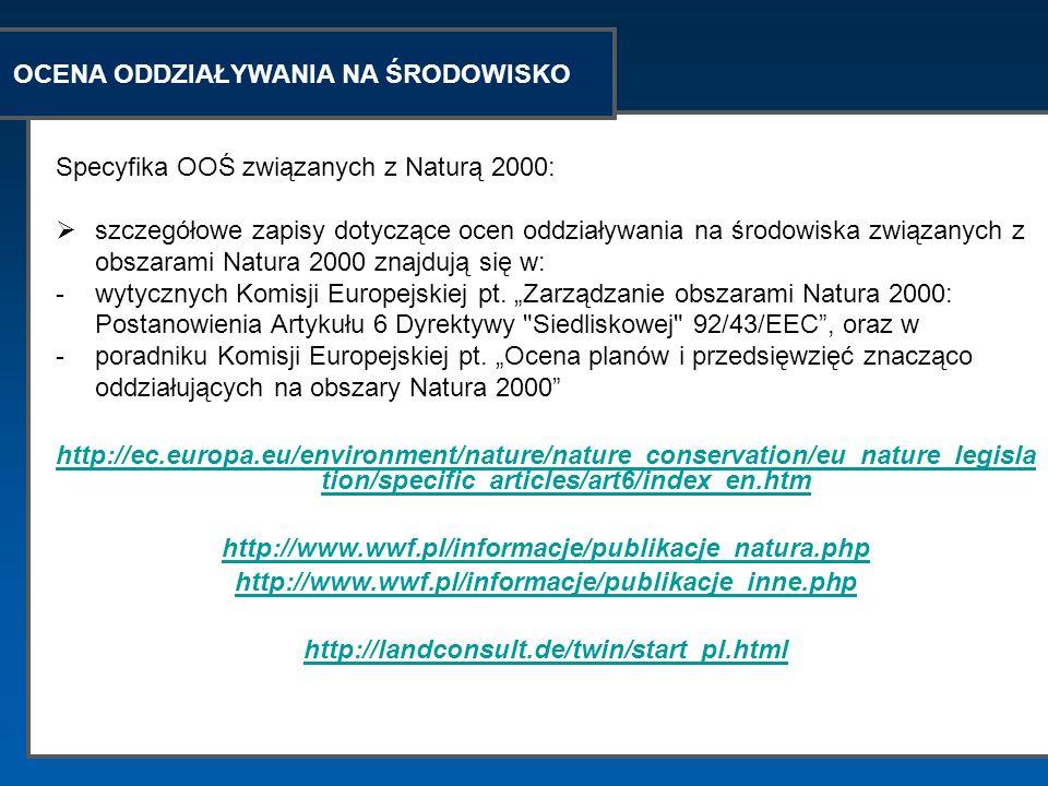 OCENA ODDZIAŁYWANIA NA ŚRODOWISKO Specyfika OOŚ związanych z Naturą 2000: szczegółowe zapisy dotyczące ocen oddziaływania na środowiska związanych z o