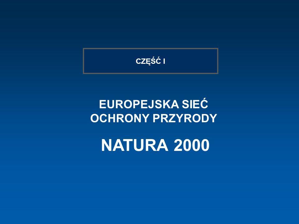 EUROPEJSKA SIEĆ OCHRONY PRZYRODY NATURA 2000 CZĘŚĆ I