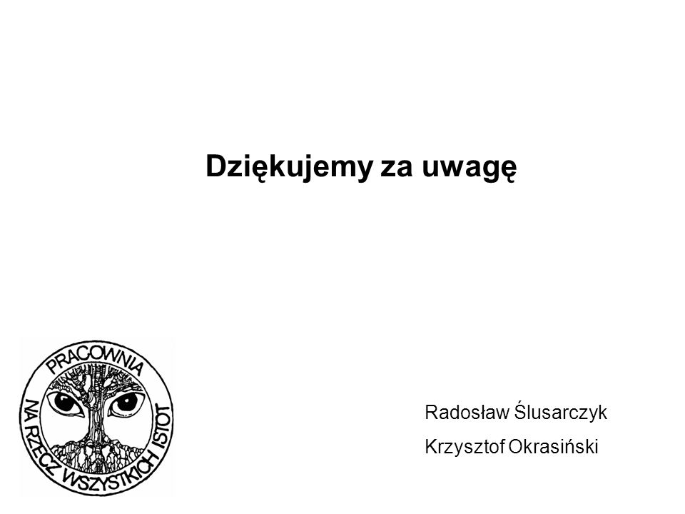 Radosław Ślusarczyk Krzysztof Okrasiński Dziękujemy za uwagę