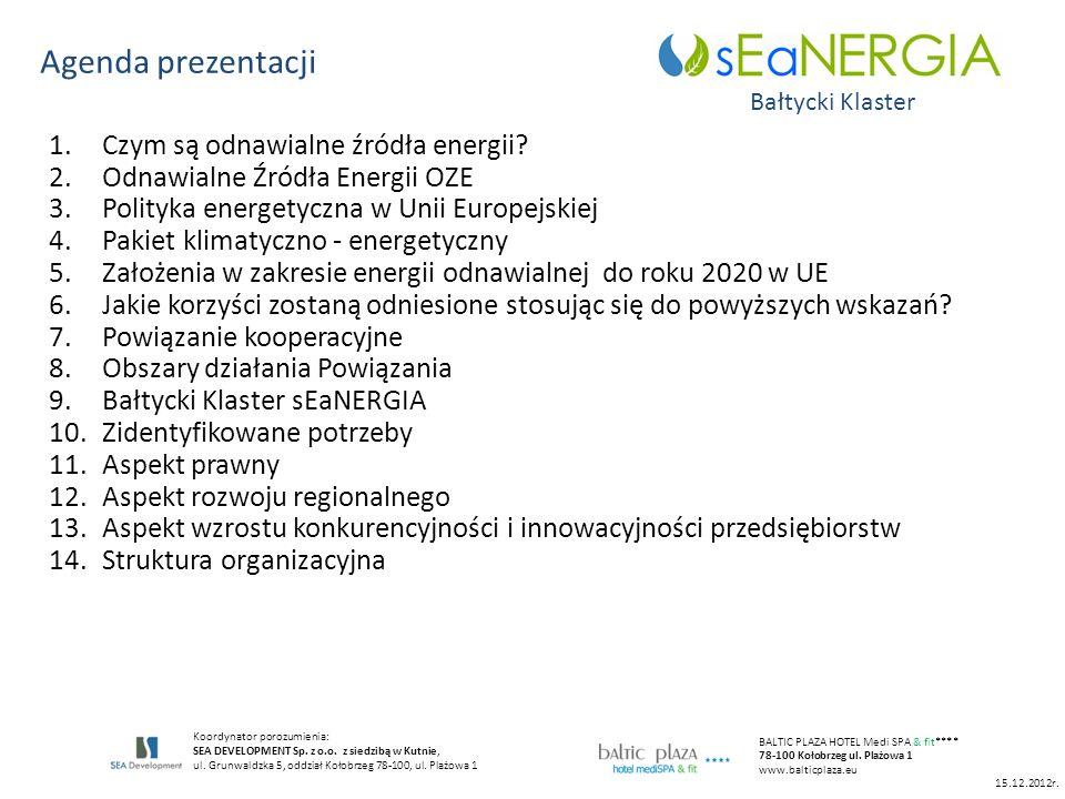 Agenda prezentacji Bałtycki Klaster Koordynator porozumienia: SEA DEVELOPMENT Sp. z o.o. z siedzibą w Kutnie, ul. Grunwaldzka 5, oddział Kołobrzeg 78-