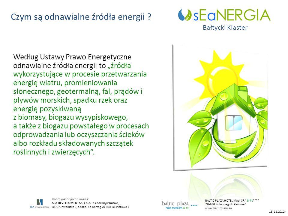 15.12.2012r. Czym są odnawialne źródła energii ? Bałtycki Klaster Według Ustawy Prawo Energetyczne odnawialne źródła energii to źródła wykorzystujące