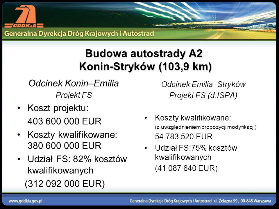 Budowa autostrady A2 Konin-Stryków (103,9 km) Odcinek Konin–Emilia Projekt FS Koszt projektu: 403 600 000 EUR Koszty kwalifikowane: 380 600 000 EUR Ud