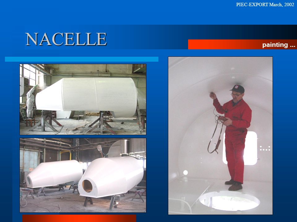 NACELLE painting... PIEC-EXPORT March, 2002