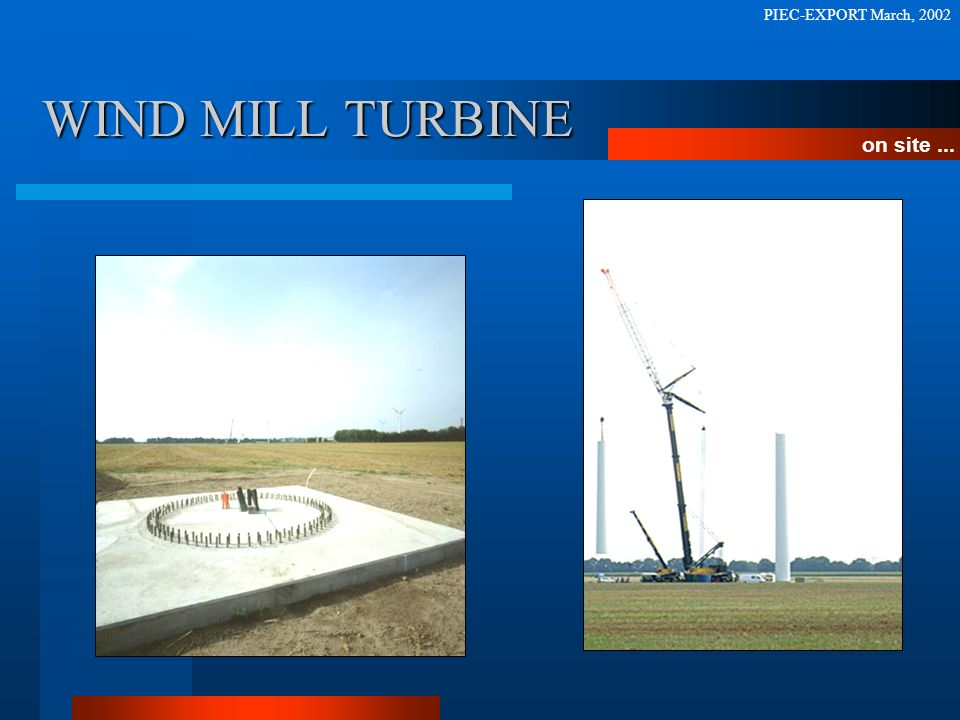 WIND MILL TURBINE on site... PIEC-EXPORT March, 2002