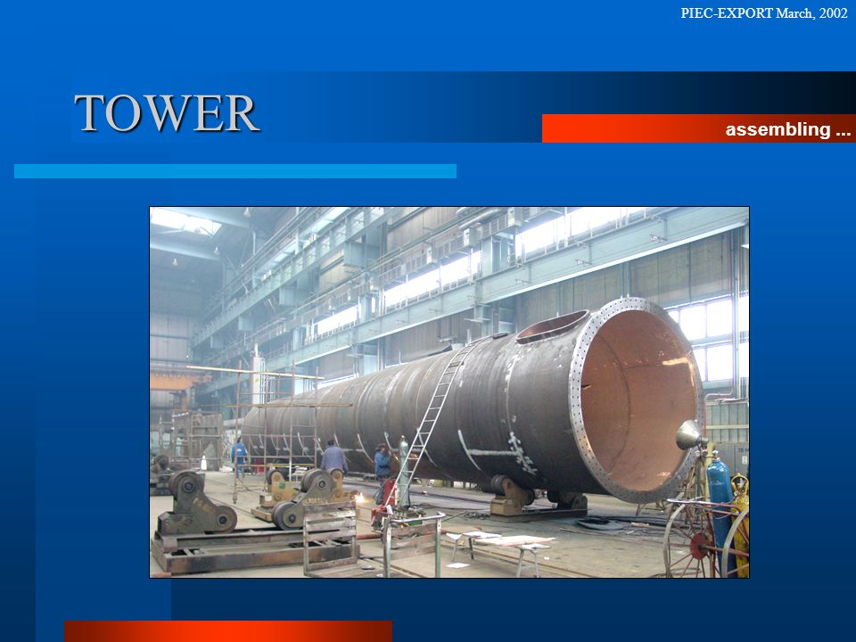 TOWER assembling... PIEC-EXPORT March, 2002