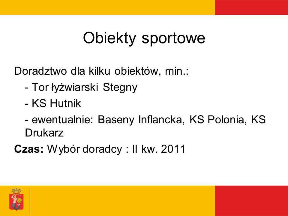 Obiekty sportowe Doradztwo dla kilku obiektów, min.: - Tor łyżwiarski Stegny - KS Hutnik - ewentualnie: Baseny Inflancka, KS Polonia, KS Drukarz Czas: