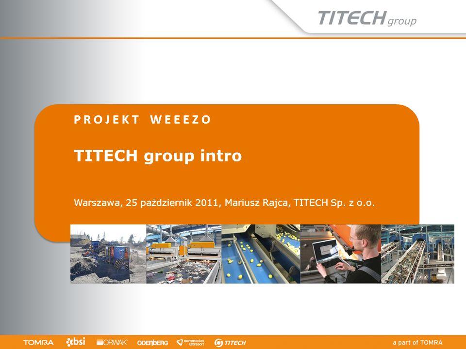 P R O J E K T W E E E Z O TITECH group intro Warszawa, 25 październik 2011, Mariusz Rajca, TITECH Sp. z o.o.