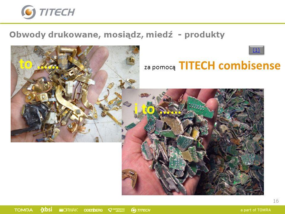 16 Obwody drukowane, mosiądz, miedź - produkty za pomocą TITECH combisense to …… i to …… (1)