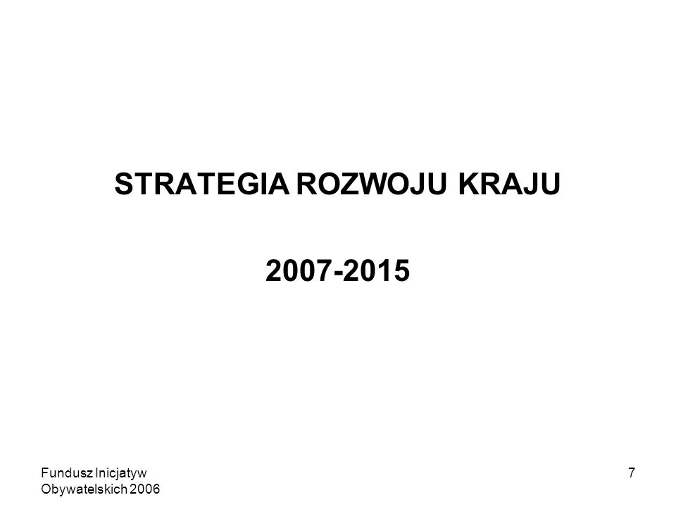 7 STRATEGIA ROZWOJU KRAJU 2007-2015